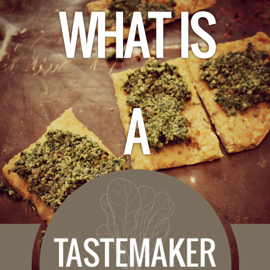 What Is A Tastemaker